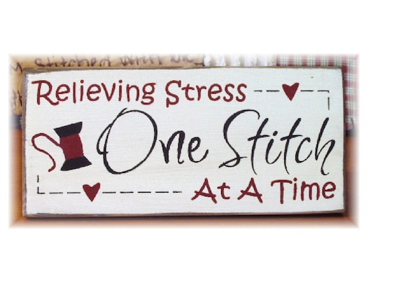 Relieving stress one stitch at a time primitive sewing room sign