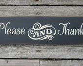 Say Please and Thank You - Primitive Wood Sign ON SALE