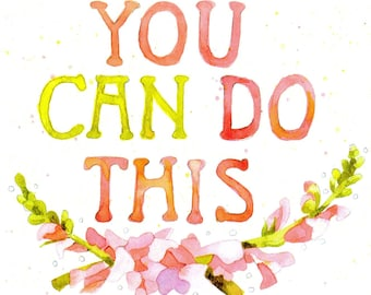 You can do this encouragement print, floral print