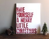 Have Yourself a Merry Little Christmas - 16x20 Canvas - Holiday Sign