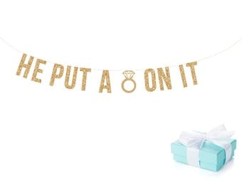 He Put A Ring On It. Wedding Bachelorette Banner   Bachelorette Sign Bachelorette Party Decorations Bridal Shower Gold Glitter Letters