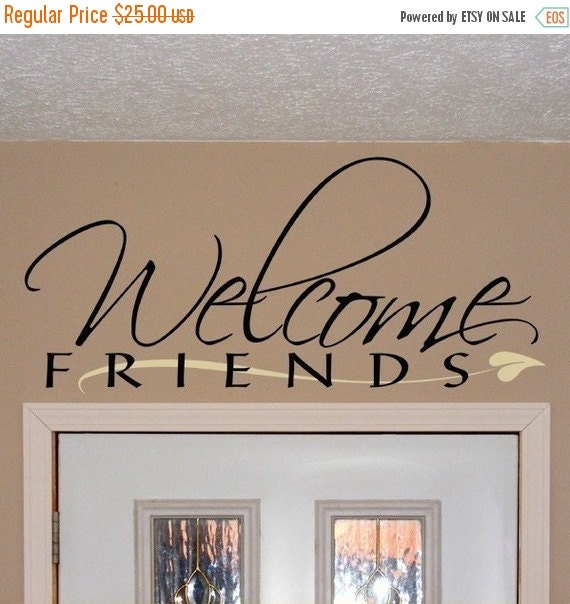 ON SALE Welcome Friends, vinyl wall art decal, entryway design, Welcome decal