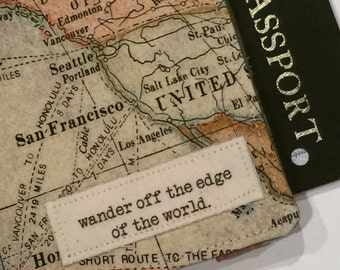 "Passport Cover, Passport Wallet, Map fabric with Joanne Harris quote ""...wander off the edge of the world."""