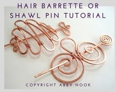 Hair Barrette or Shawl pin, Wire Jewelry Tutorial, PDF File instant download
