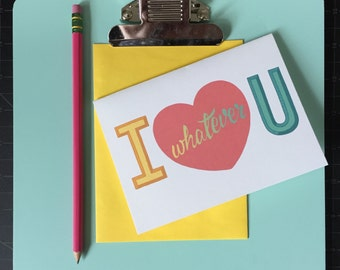 """hand-lettered love note: """"i whatever you"""""""