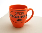 SALE Procaffeinating mug - funny mug - gift for etsy shop owner - coffee lover - large 16 oz mug - orange mug
