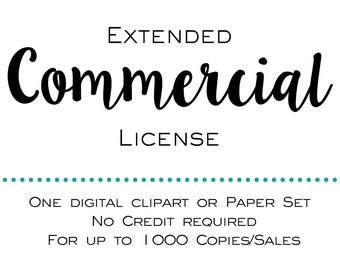 Extended Commercial License - 1 Digital Clipart or Paper Set