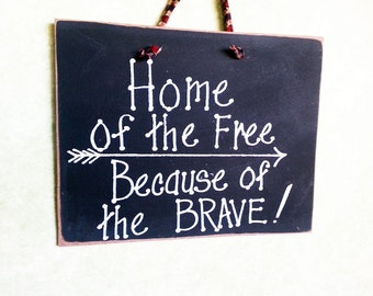 Home of free sign, because of the brave, Military, Army, Navy, Marines, Air Force, father, mother, grandpa,man gift