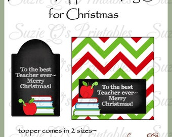 Teacher Topper and Tag Set for Christmas - Digital Printable - Immediate Download