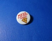Pizza is my Spirit Animal Pinback Button (or Magnet)