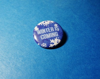 Winter is Coming Pinback Button Set (or Magnets)