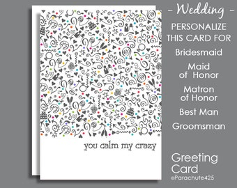 Be My Bridesmaid, Funny Bridesmaid, You Calm My Crazy, Personalized Bridesmaid Card, matron of honor card, maid of honor card, best man card