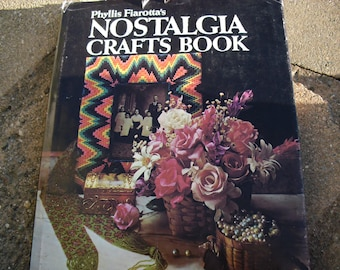 Vintage Book Phyllis Fiarotta's Nostalgia Crafts Book Vintage Craft Book Vintage Nostalgia Crafts Book by Phyllis Fiarotta