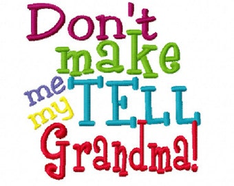 Don't Make me Tell my Grandma Machine Embroidery Design Instant Download Mimi Nini Nana Grandmother Baby shower shirt bib gift 4x4 5x7 6x10