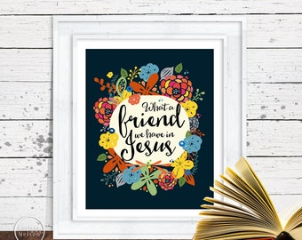 What a Friend Christian Art with Flowers - 8x10 Printable