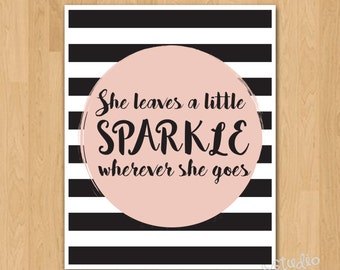 """Printable Quote Art Print """"She Leaves a Little Sparkle Wherever She Goes"""" Home Decor Stripes Gallery Wall Felix and Felicity Print"""