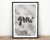 PRINTABLE wall art. Always Grow 8x10 and 11x14. modern room decor, marble, inspirational quote