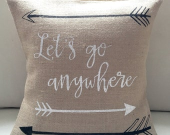 LAST ONE Ready To Ship Let's Go Anywhere burlap pillow cover hessian cushion cover