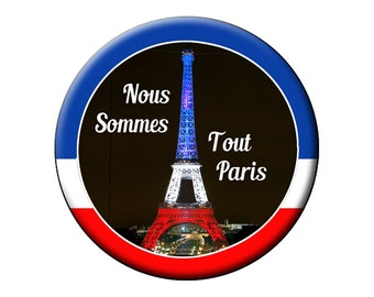 "Nous Sommes Tout Paris Pin or Magnet Eiffel Tower in Red White and Blue- We Are All Paris Large 2.25"" Pin Back Button or Magnet"