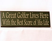 A Great Golfer Lives Here With the Best Score of His Life - Primitive Country Painted Wall Sign, Golfing Sign, Funny Golf Sign
