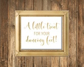 REAL Gold Foil Sign-A Little Treat for your Dancing Feet- Gold Foil Wedding Signs-Dancing Feet Sign