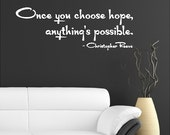 Once You Choose Hope, Anything's Possible... Inspirational Wall Decal Removable Inspiring Wall Quote Sticker