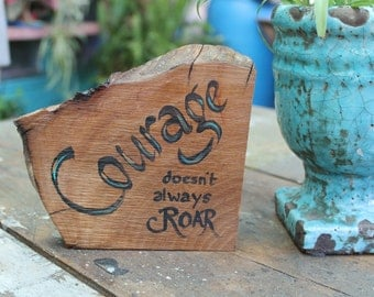 Live Edge Courage Sign