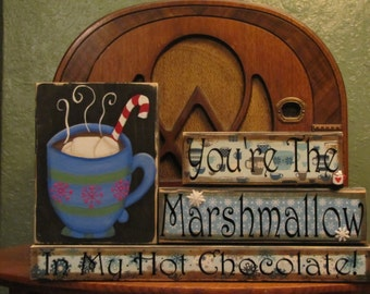 Winter Sign, Hot Chocolate Sign, Christmas Sign ,Your the Marshmallow in My Hot Chocolate, Winter Blocks