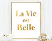 Printable Women Gift Typography Printable - Typography Print - Typography Wall Art - Printable Women Gift - La Vie Est Belle - Gold Wall Art