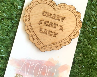 CRAZY CAT LADY -  Laser Cut Tasmanian Oak Brooch