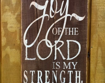 The joy of the Lord, scripture, pallet, distressed, wood sign