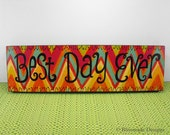 Wood Sign - Best Day Ever - Quote Wall Art Black Colorful Chevron Inspirational Motivational