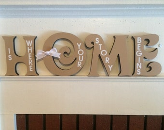Home is Where Your Story Begins - Home Sign - Custom Home Sign