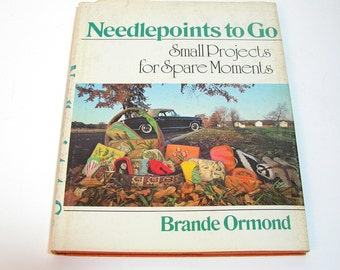 Needlepoint To Go, Small Projects For Spare Moments By Brande Ormond, Vintage Book