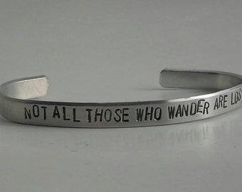 Not All Those Who Wander Are Lost - Stamped Bracelet