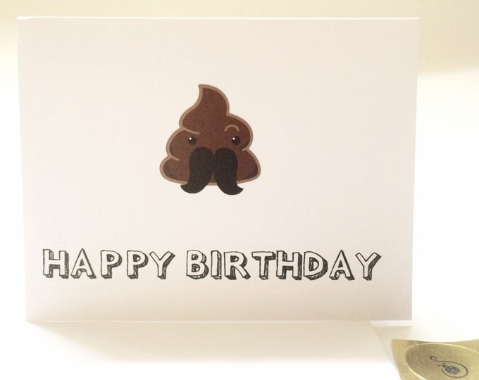 Poop Birthday Card, Inappropriate Birthday Card, You're the S#it, Adult, with happy poop on the front, masculine, comes with seal