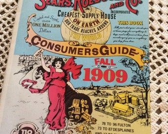 Sears Roebuck And Co. Consumers Guide 1909 Repro Catalog Copyright 1979 Clothing Hats Pianos Jewelry Organs Guns Dressers Dishes & More