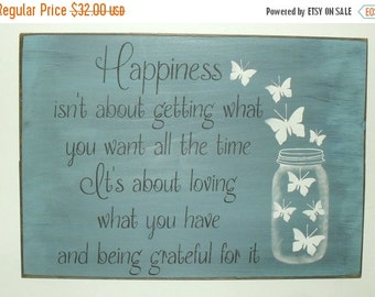 ON SALE TODAY Happiness isn't about getting what you want all the time .. You pick colors Wooden Sign