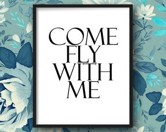 Sale! Come Fly with Me Inspirational poster, digital download, frank sinatra lyrics, song lyrics, adventure quote, travel print, decor art