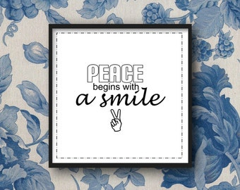 Peace Begins with a Smile, Hapy Quote, Peaceful Quote, Motivationl Inspiring Quote, Typography Art Print, 10 x 10, Digital Download Art,