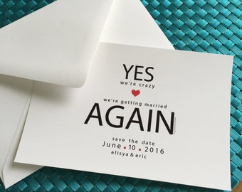 Funny Second Marriage Save the Date Announcements, YES we're crazy, we're getting married again