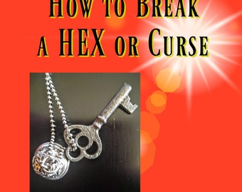 How to Remove or Break  a Hex or Curse