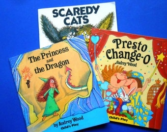 Scaredy Cats, Presto-Change-O and The Princess and the Dragon, Three Child's Play Books by Audrey Wood