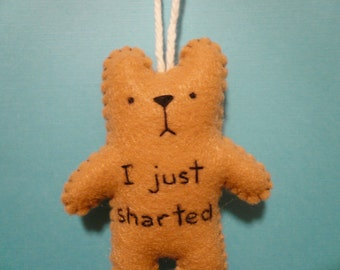 I just sharted bear Christmas tree ornament backpack decoration, fart, poop, felt animals