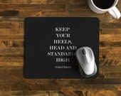 "Encouraging Mouse Pad with Coco Chanel Quote, ""Keep Your Heels, Head and Standards High."""