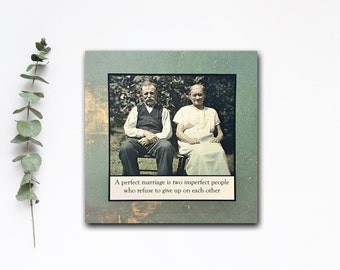 Love / Anniversary / Wedding / Valentine Card - A perfect marriage is two imperfect people who refuse to give up on each other