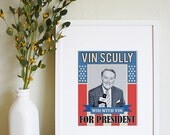 Vin Scully For President - 8 x 10 Print
