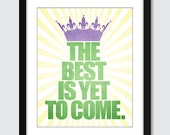 The Best Is Yet To Come Wall Art - 8x10 Custom Inspirational Wall Print Poster