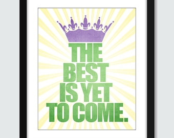 Inspirational Wall Art. Motivational Wall Print. The Best Is Yet To Come Wall Art - 8x10, 5x7, 4x6 Custom Inspirational Wall Print Poster