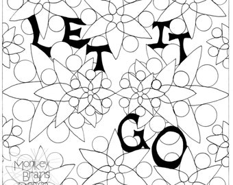 Adult Coloring - Color Your Own - Let It Go - PRINT